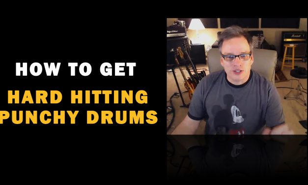 How to Get Hard Hitting Punchy Rock Drums