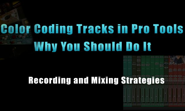 Color Coding Tracks in Pro Tools and Why You Should Do It