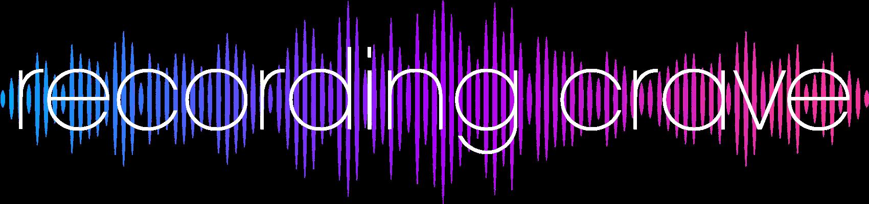 Recording Crave