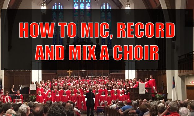 Recording A Choir 4 Tips To A Smooth Process